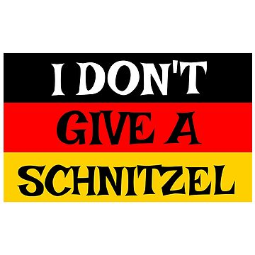 Oktoberfest I Don't Give A Schnitzel Funny German by CreativeStrike