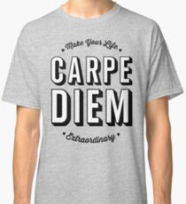 Carpe Diem. Seize The Day! Classic T-Shirt