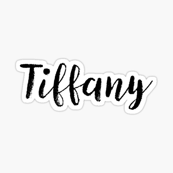 Tiffany - Girl Names For Wives Daughters Stickers Tees Sticker