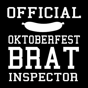 Official Oktoberfest Brat Inspector Funny Octoberfest by CreativeStrike
