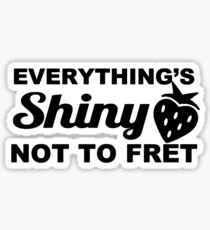 Everything's Shiny, Cap'n! Sticker