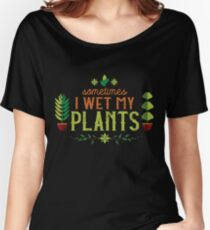 Funny Gardner I Wet My Plants Green Thumb Design Women's Relaxed Fit T-Shirt