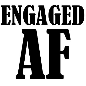 Engaged AF  by bo-white
