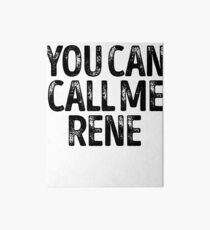 You Can Call Me Rene - Cool Custom Birthday Names Art Board