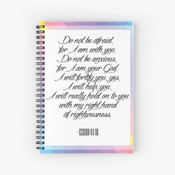 No tengas miedo, porque estoy contigo. Isaías 41:10 Cuaderno de espiral
