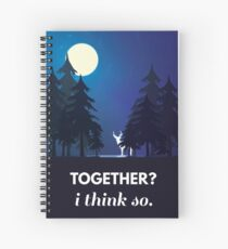"""together?"" ""i think so."" Spiral Notebook"