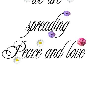 we are spreading peace and love by MahdiAlastal