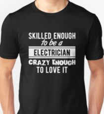 Skilled Electrician T-Shirt Proud to be a Electrician Unisex T-Shirt
