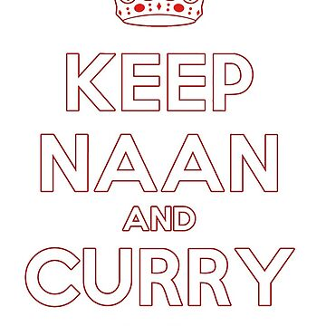 Keep Naan and Curry On by gallerytees