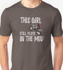 Dirt Biking Motocross Supercross Design Womens - This Girl Still Plays In The Mud Slim Fit T-Shirt