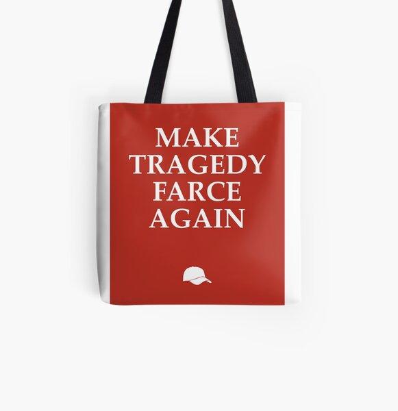 Make Tragedy Farce Again All Over Print Tote Bag