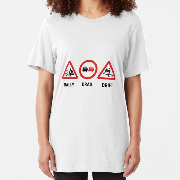 Rally, Drag, Drift sign design Slim Fit T-Shirt
