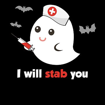 I Will Stab You Funny Halloween Nurse Ghost Costume by JapaneseInkArt