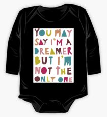 You May Say I'm A Dreamer - Colour Version One Piece - Long Sleeve