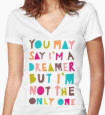 You May Say I'm A Dreamer - Colour Version Women's Fitted V-Neck T-Shirt