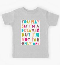 You May Say I'm A Dreamer - Colour Version Kids Clothes
