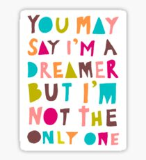 You May Say I'm A Dreamer - Colour Version Sticker