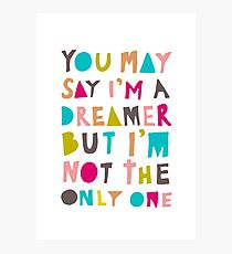 You May Say I'm A Dreamer - Colour Version Photographic Print