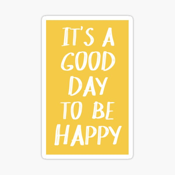 It's a Good Day to Be Happy in Yellow Sticker