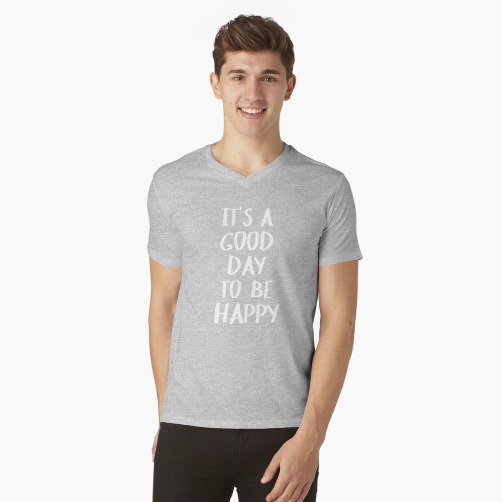 It's a Good Day to Be Happy in Yellow V-Neck T-Shirt