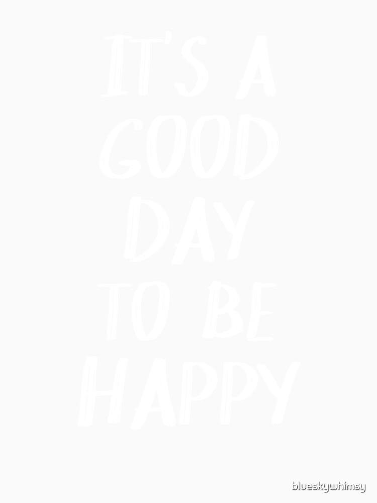 It's a Good Day to Be Happy in Yellow by blueskywhimsy