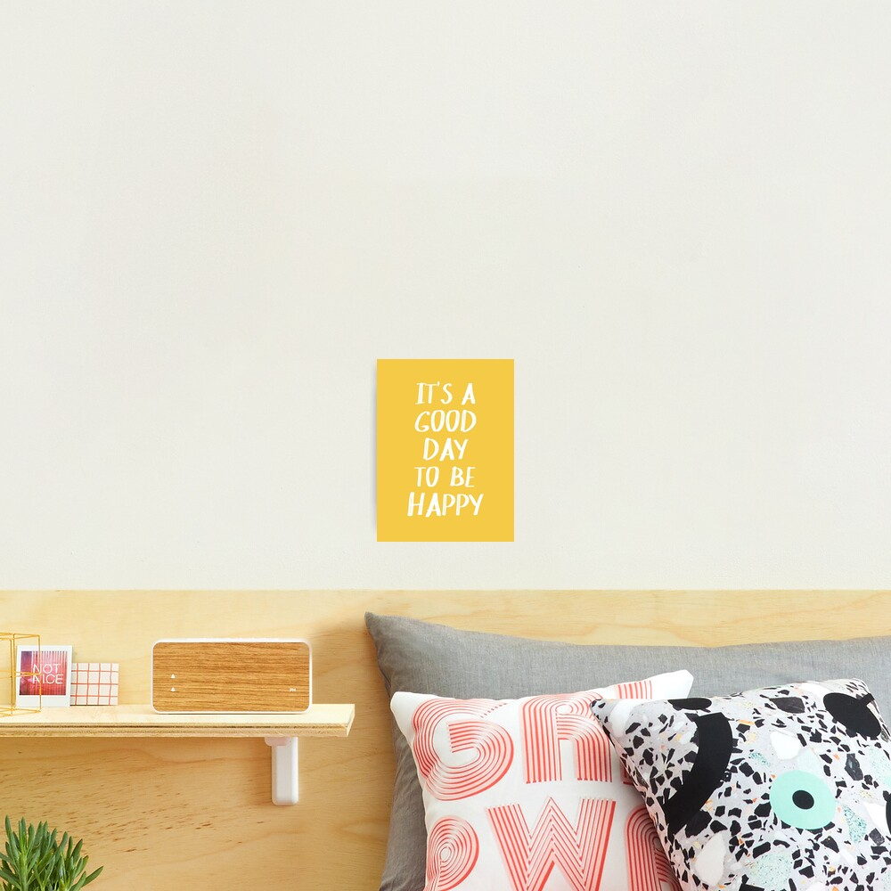 It's a Good Day to Be Happy in Yellow Photographic Print