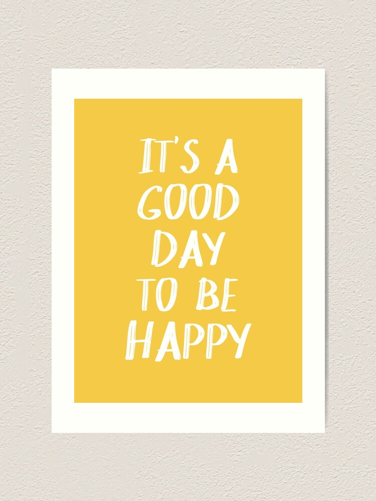 Alternate view of It's a Good Day to Be Happy in Yellow Art Print