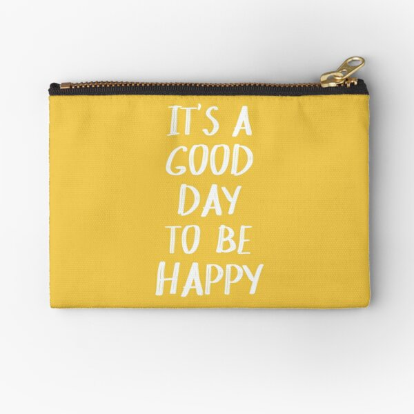 It's a Good Day to Be Happy in Yellow Zipper Pouch