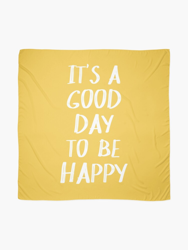 Alternate view of It's a Good Day to Be Happy in Yellow Scarf
