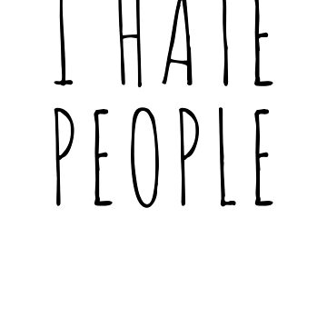I Hate People Shirt by trippeh
