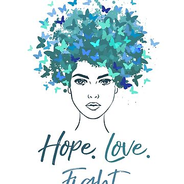 Ovarian Cancer Awareness Hope Love Fight Teal Ribbon by EcoKeeps