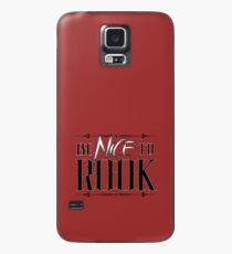 Be nice to rook Case/Skin for Samsung Galaxy