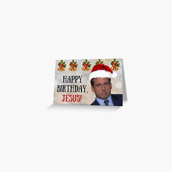 Happy Birthday, Jesus! Michael Scott, The Office tv show Christmas card, meme greeting cards Greeting Card