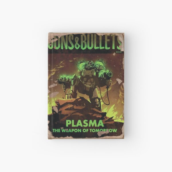 Fallout Magazine : Guns & Bullets - Plasma The Weapon Of Tomorrow Hardcover Journal