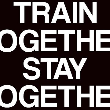 Train together Stay together by schnibschnab