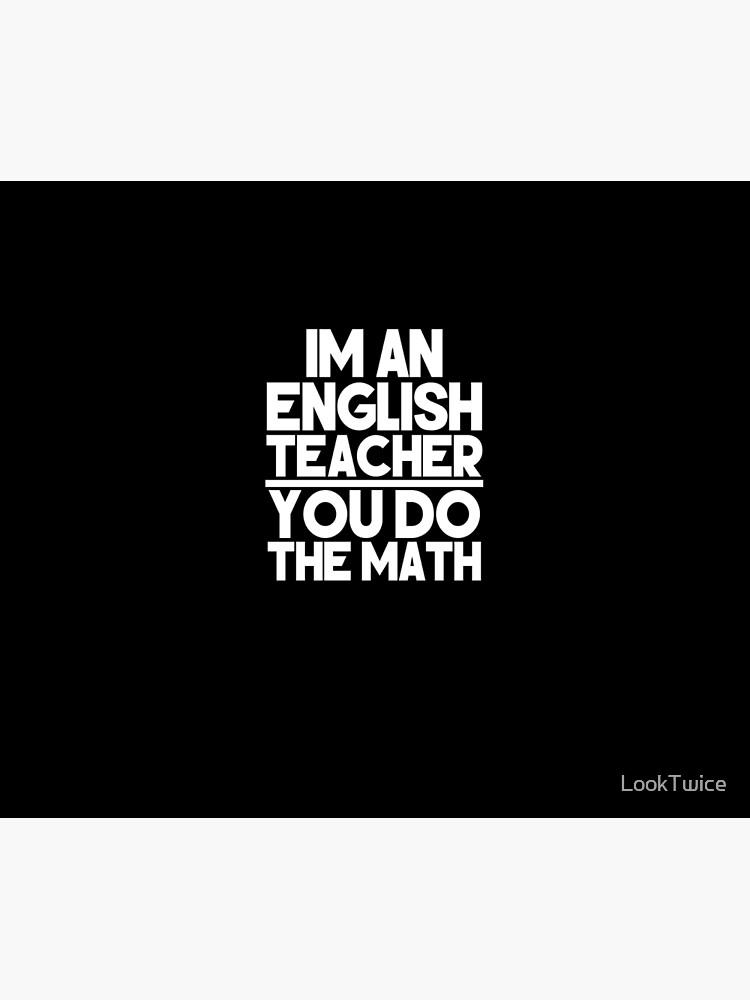 Funny English Teacher Puns You Do The Math Pun Grammar Shirt | Duvet Cover