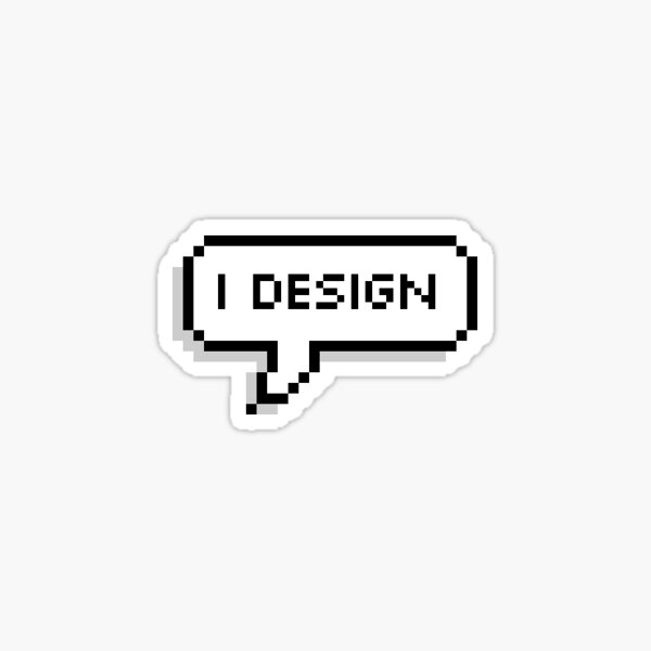 I Design pixel speech bubble Sticker