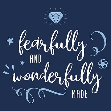 Fearfully And Wonderfully Made Motivational Gift by oceanwaves