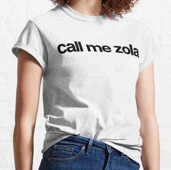 Appelez-moi Zola - Cool Stickers personnalisés T-shirt classique