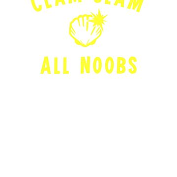 Gamer Girl T Shirt Clam Slam All Noobs! by trippeh