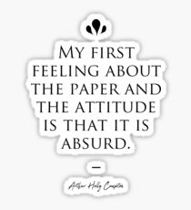 Arthur Holly Compton famous quote about attitude Sticker
