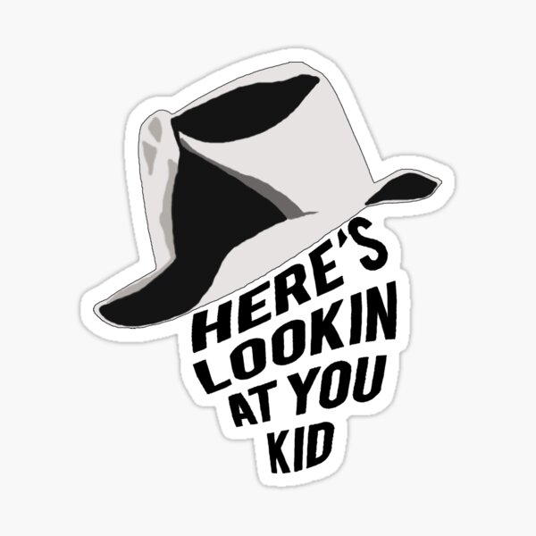 Here's lookin at you kid Sticker