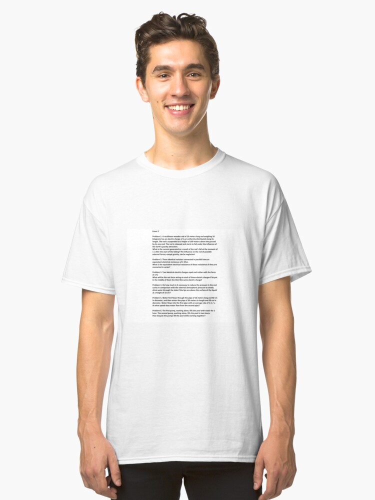 Document, Problem 1. A rectilinear wooden rod of 10 meters long and weighing 10 kilograms has an electric charge of 1 μC #Physics Classic T-Shirt Front