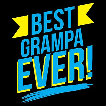 Best Grampa Ever - Gift Idea by vicoli-shirts