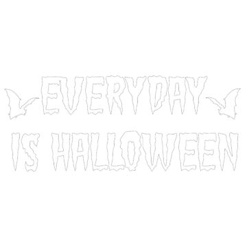 Everyday Is Halloween by pinkbloodshop
