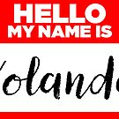 My Name Is... Yolanda - Names Tag Hipster Sticker & Shirt by lyssalou2002b