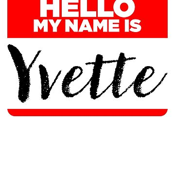 My Name Is Yvette - Introduction Hipster Sticker Tag by lyssalou2002b