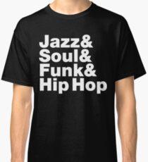 Jazz & Soul & Funk & Hip Hop Classic T-Shirt