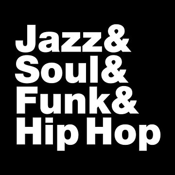 Jazz & Soul & Funk & Hip Hop by forgottentongue