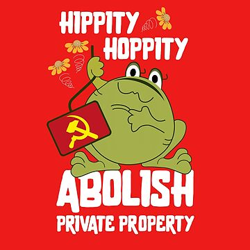 Hippity Hoppity Abolish Private Property - Frog Meme by deepsenses